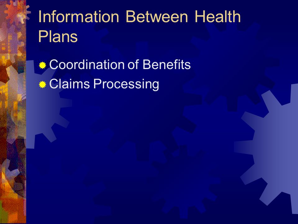 Information Between Health Plans  Coordination of Benefits  Claims Processing