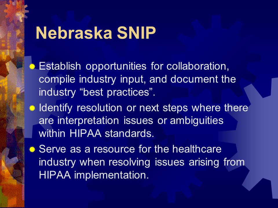 Nebraska SNIP  Establish opportunities for collaboration, compile industry input, and document the industry best practices .