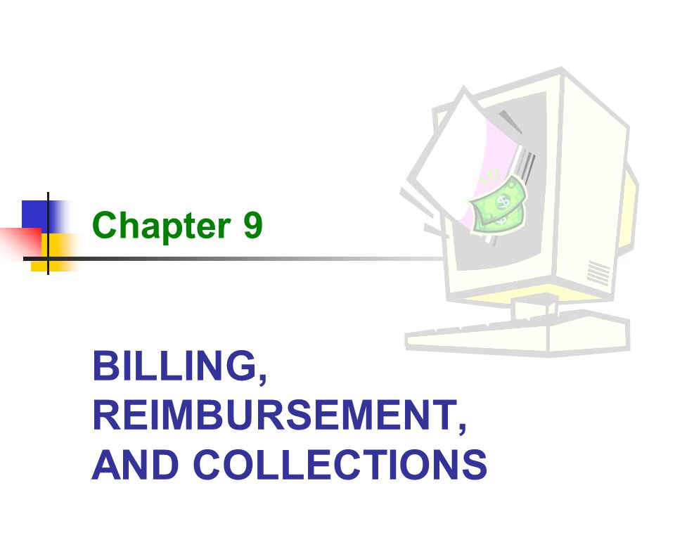 BILLING, REIMBURSEMENT, AND COLLECTIONS Chapter 9