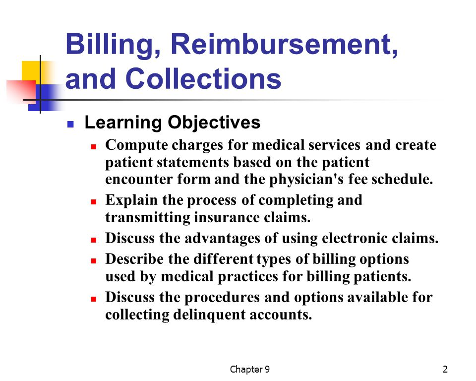 Chapter 93 Key Terms Clearinghouse CMS-1500 claim form Collection agency Collection at the time of service Cycle billing Dependent Electronic claims EOB ERA Fee adjustment Fee schedule Guarantor Monthly billing Patient information form Patient statement Terminated account Third-party liability Write-off