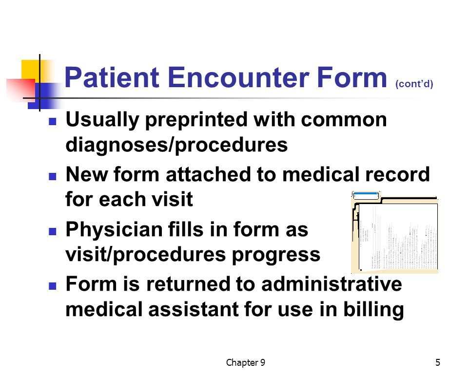 Chapter 916 Completing the Claim Form Verify insurance information Use phone, fax, or Web to verify coverage Accuracy of data Contract numbers Patient's identification information Insured's information Secondary carriers, if any Illness or injury related to work or accident Diagnosis codes Procedure codes and charges Provider information