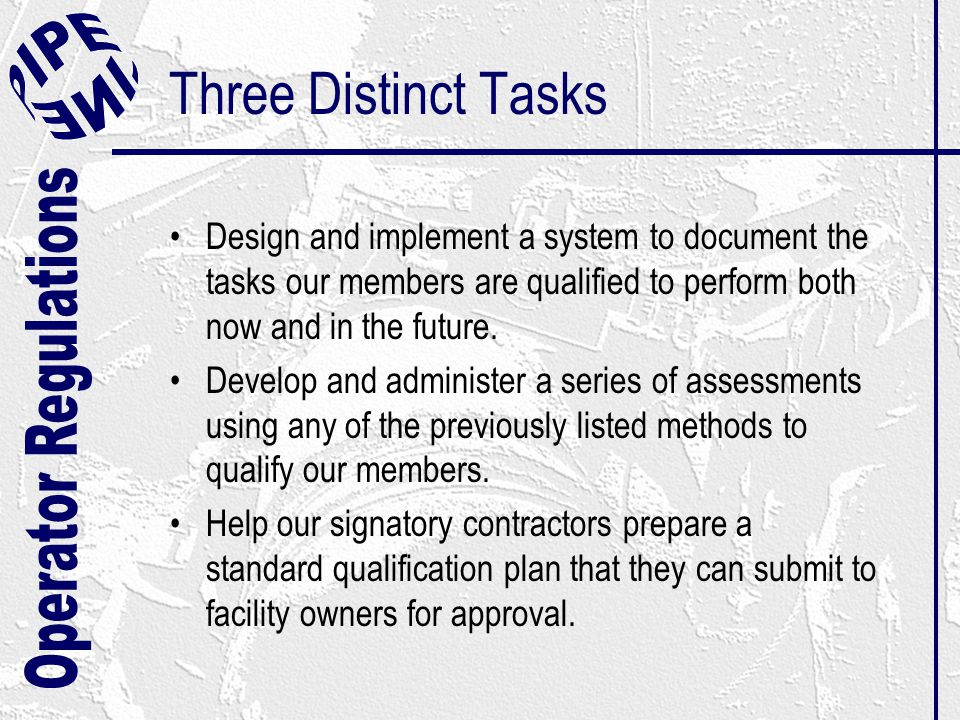 Three Distinct Tasks Design and implement a system to document the tasks our members are qualified to perform both now and in the future. Develop and
