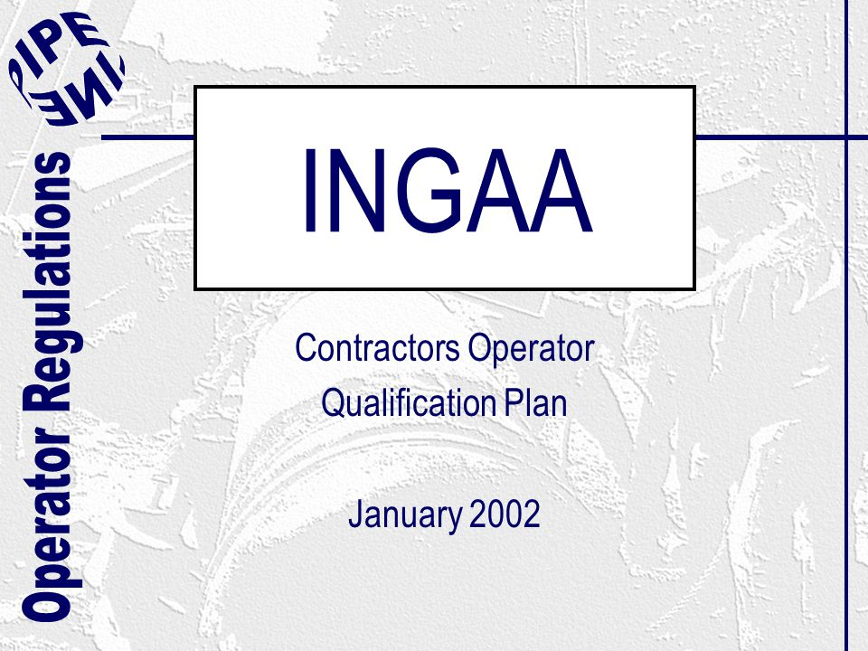 INGAA Contractors Operator Qualification Plan January 2002