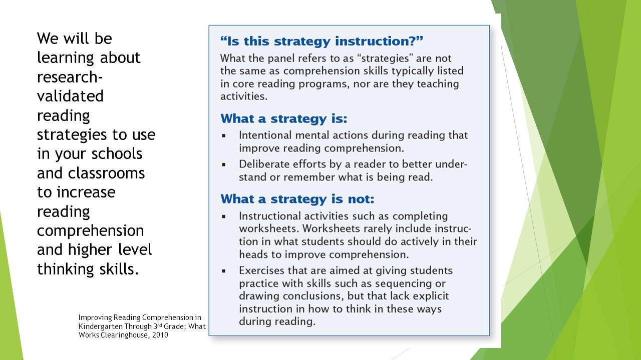 We will be learning about research- validated reading strategies to use in your schools and classrooms to increase reading comprehension and higher level thinking skills.