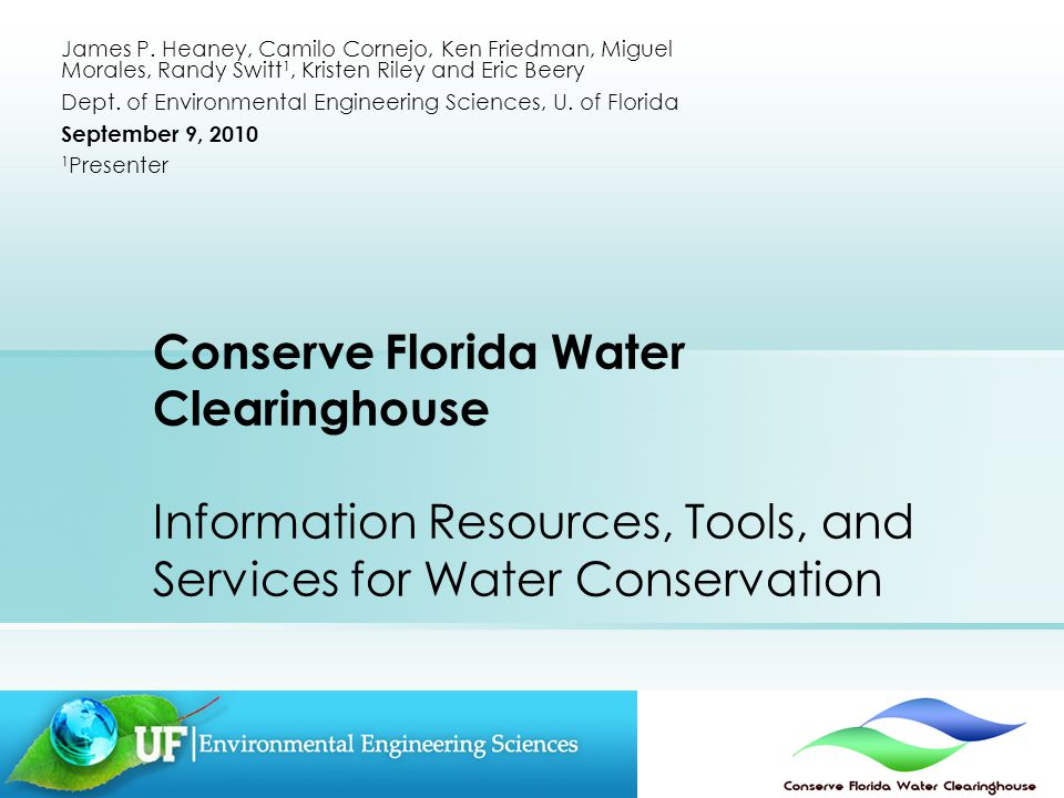 Conserve Florida Water Clearinghouse Information Resources, Tools, and Services for Water Conservation James P.
