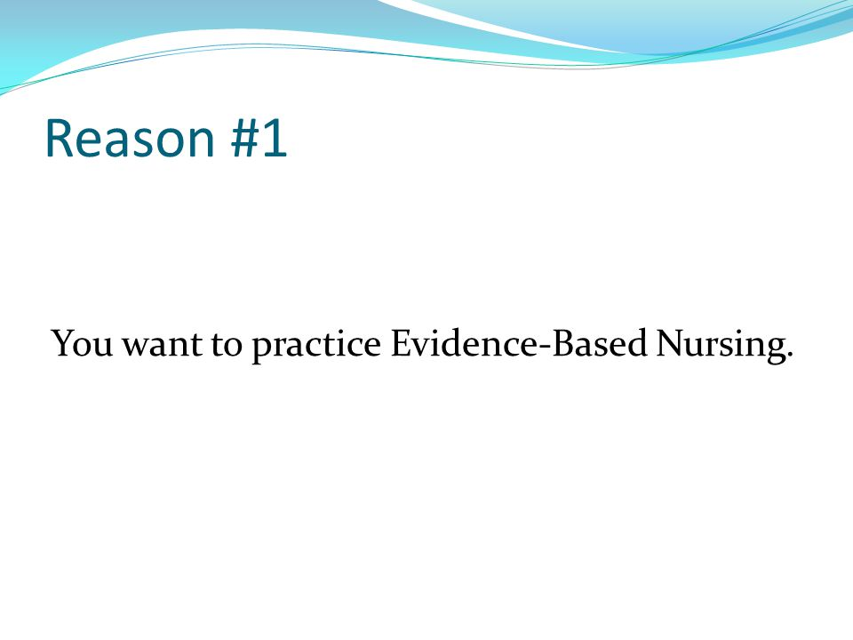 Search for Evidence Summaries DynaMed Evidence-based clinical resource providing summaries of 3500+ diseases and conditions Nursing Reference Center (NRC) Point-of-care resource for nurses Both DynaMed and NRC: Designed as point-of-care resources Links to any full-text articles that HEAL-WA accesses Broad monographs written around the whole picture of a disease rather than only one treatment or intervention Include information from Cochrane studies