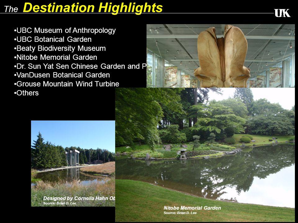 UBC Museum of Anthropology UBC Botanical Garden Beaty Biodiversity Museum Nitobe Memorial Garden Dr.