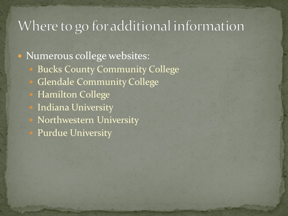 Numerous college websites: Bucks County Community College Glendale Community College Hamilton College Indiana University Northwestern University Purdue University