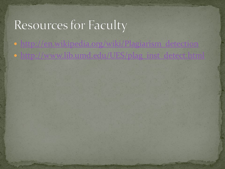 http://en.wikipedia.org/wiki/Plagiarism_detection http://www.lib.umd.edu/UES/plag_inst_detect.html