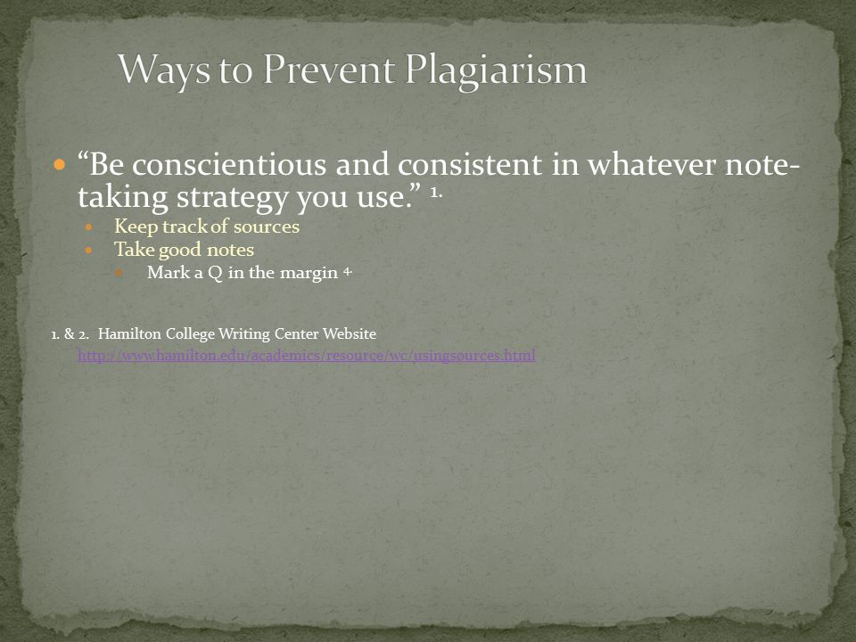Be conscientious and consistent in whatever note- taking strategy you use. 1.