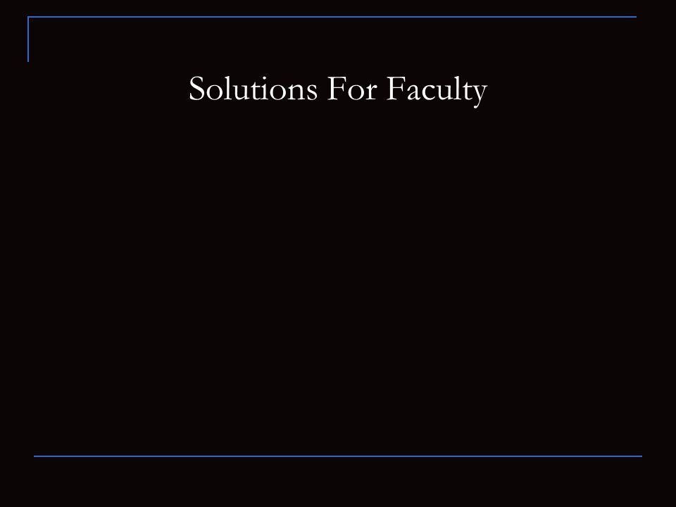 Solutions For Faculty