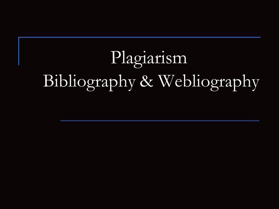 Plagiarism Bibliography & Webliography