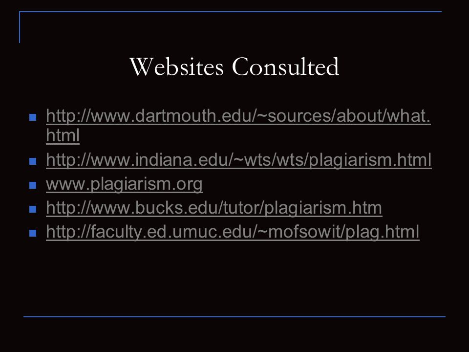 Websites Consulted http://www.dartmouth.edu/~sources/about/what.
