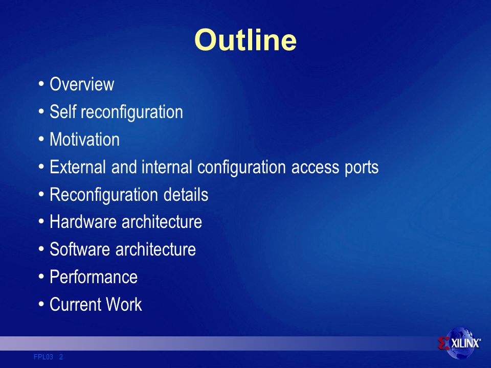 FPL03 3 Overview Self Reconfiguring Platform (SRP) Intelligent control of reconfiguration via an embedded processor – PowerPC or MicroBlaze C based protocol stack API presents virtual FPGA abstraction of random access reconfiguration General purpose tool