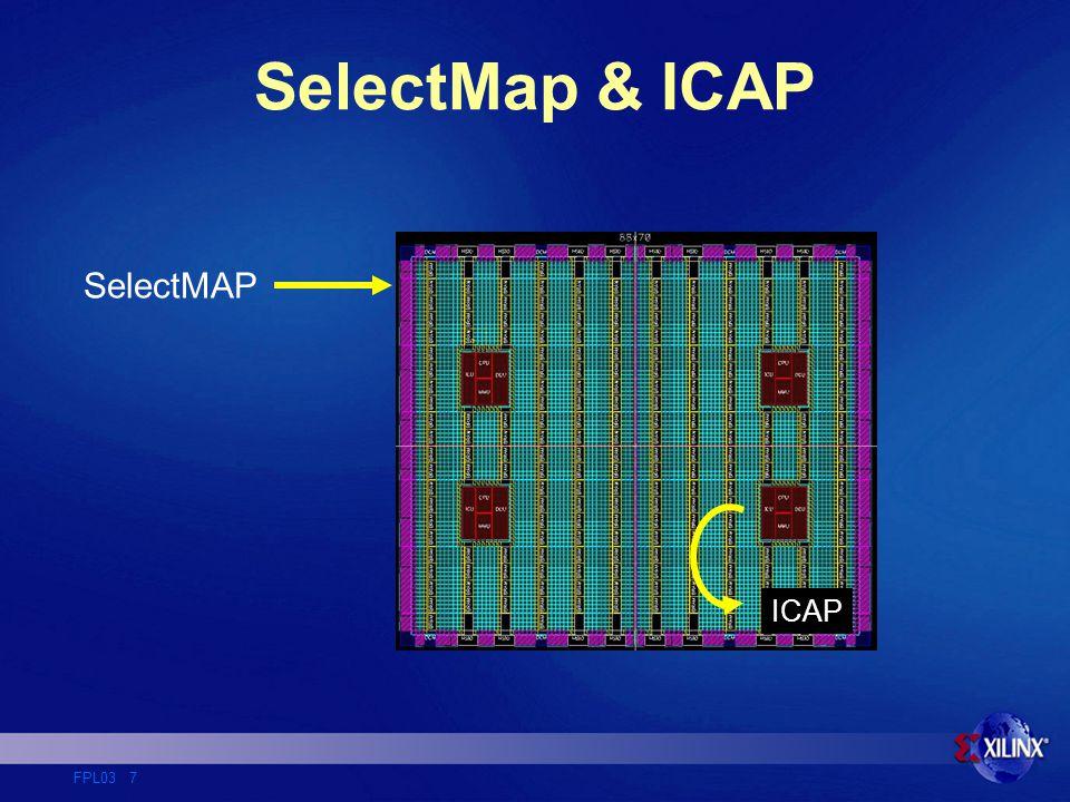 FPL03 7 SelectMap & ICAP SelectMAP ICAP