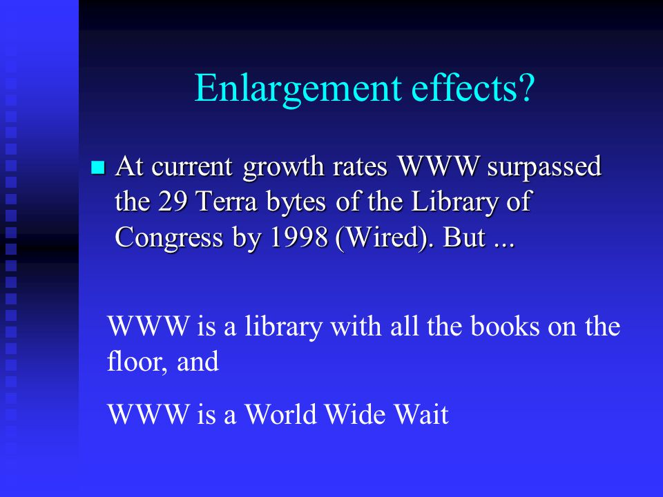 Enlargement effects.