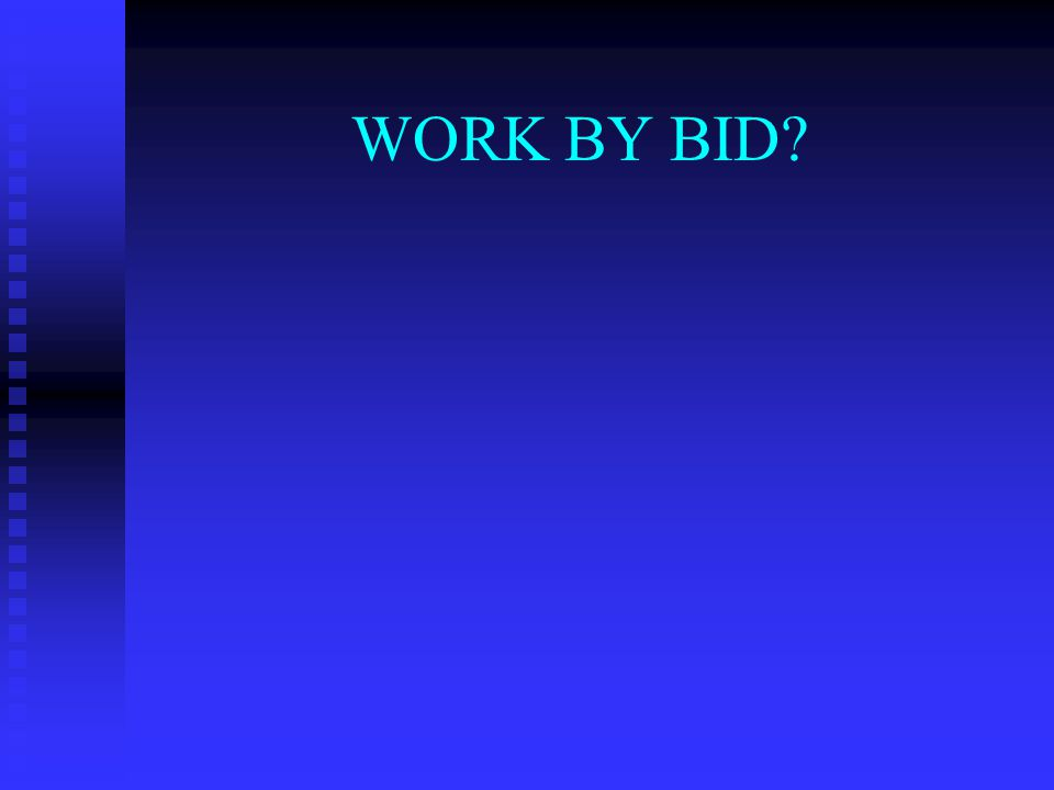 WORK BY BID