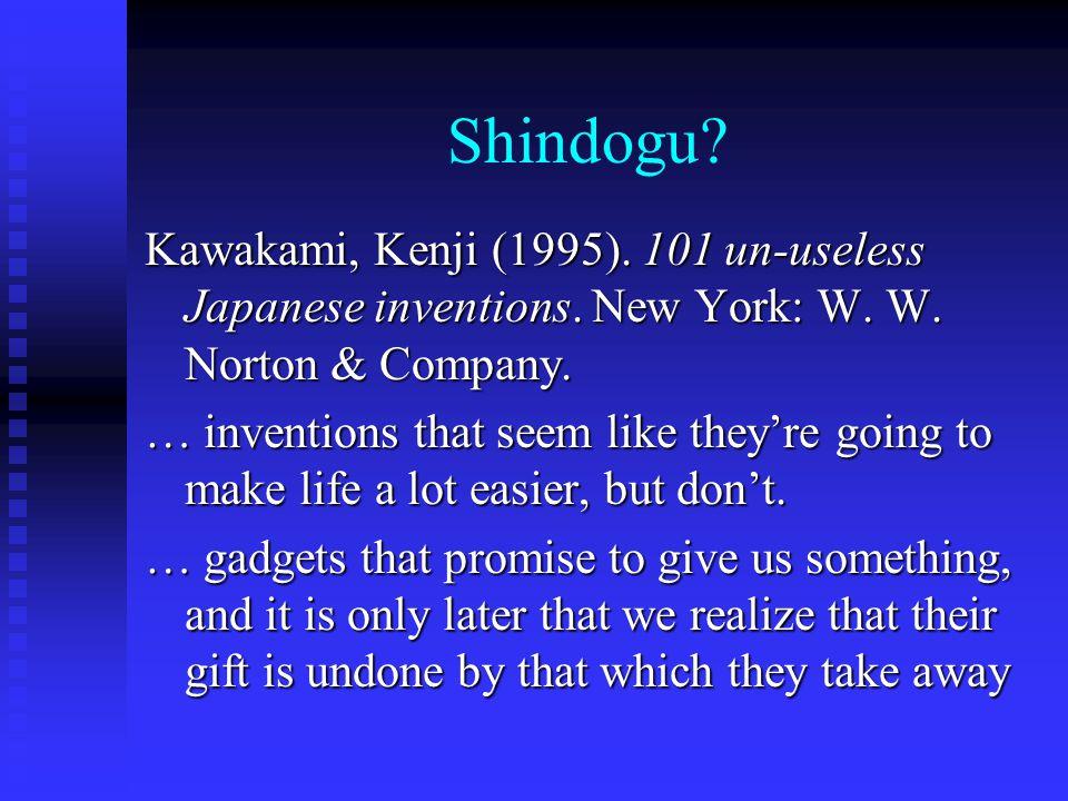 Kawakami, Kenji (1995). 101 un-useless Japanese inventions.