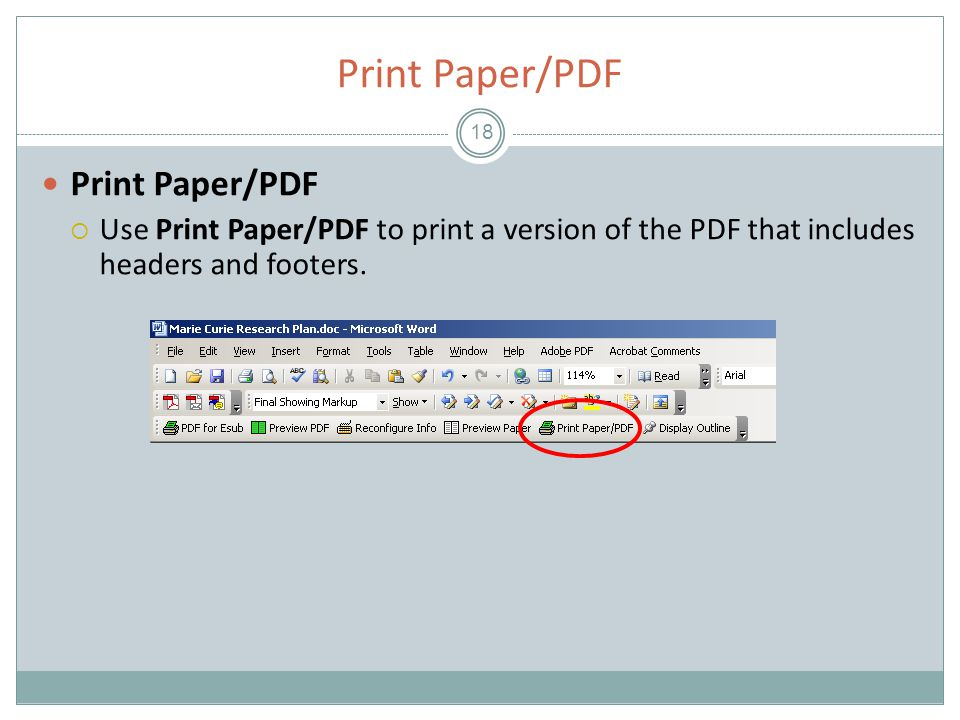 Print Paper/PDF 18 Print Paper/PDF  Use Print Paper/PDF to print a version of the PDF that includes headers and footers.
