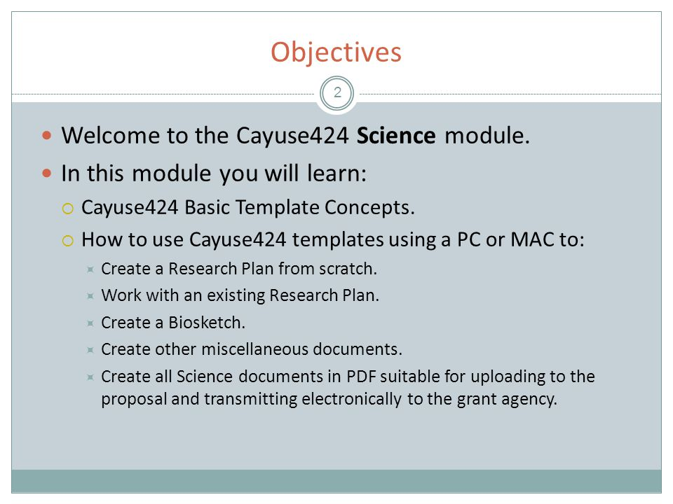 Objectives 2 Welcome to the Cayuse424 Science module.
