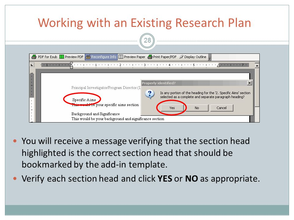 Working with an Existing Research Plan 28 You will receive a message verifying that the section head highlighted is the correct section head that should be bookmarked by the add-in template.