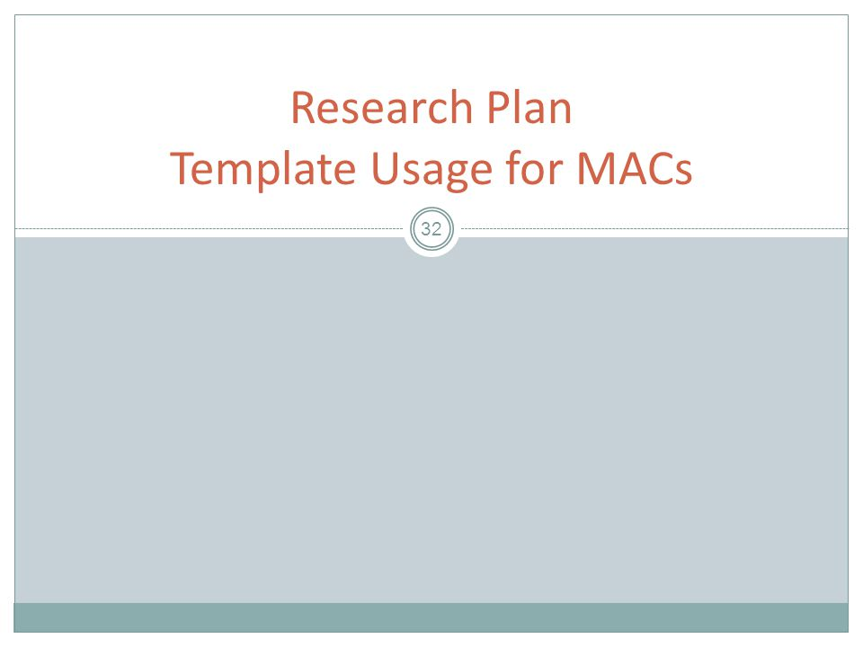 32 Research Plan Template Usage for MACs