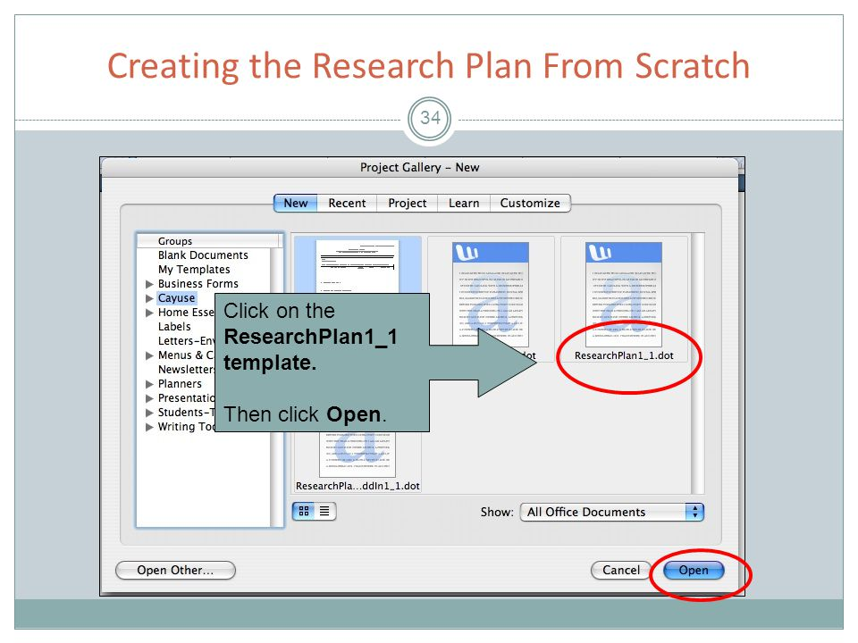 Creating the Research Plan From Scratch 34 Click on the ResearchPlan1_1 template. Then click Open.