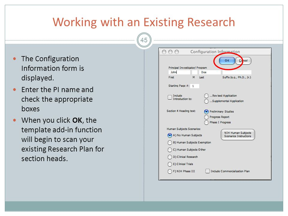 Working with an Existing Research 45 The Configuration Information form is displayed.
