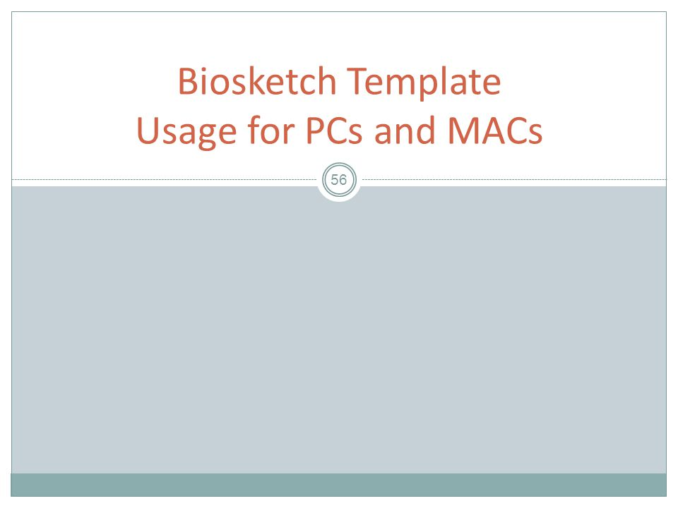 56 Biosketch Template Usage for PCs and MACs