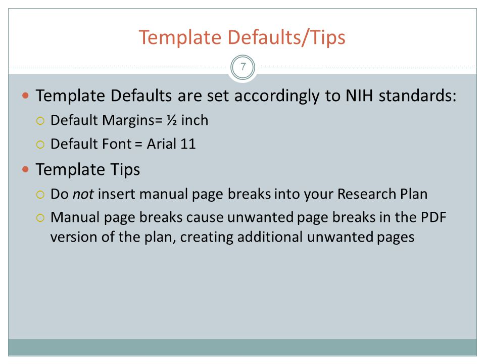 Template Usage 8 In the remaining slides of the Science module you will learn how to use the templates to support development of new and existing research plans.