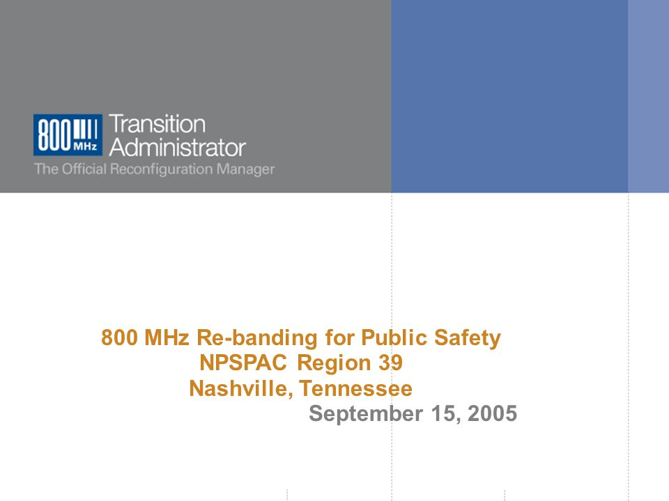  800 MHz Transition Administrator, 2005.All rights reserved.