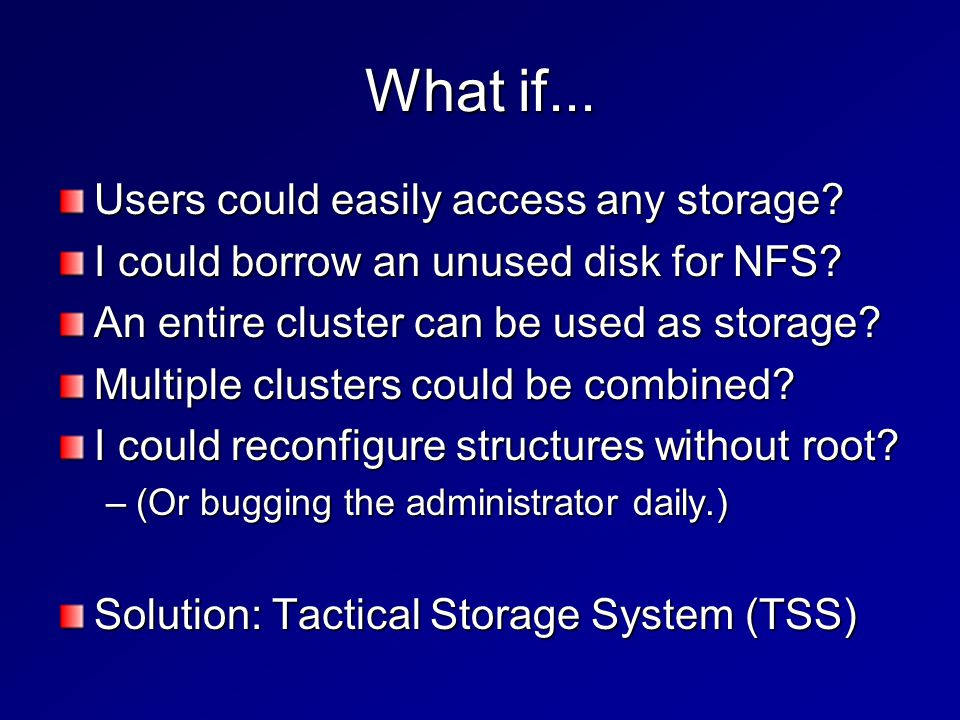 What if... Users could easily access any storage.