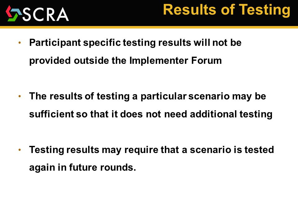 Results of Testing Issues with the standard may be uncovered that require changes or extensions to the standard.