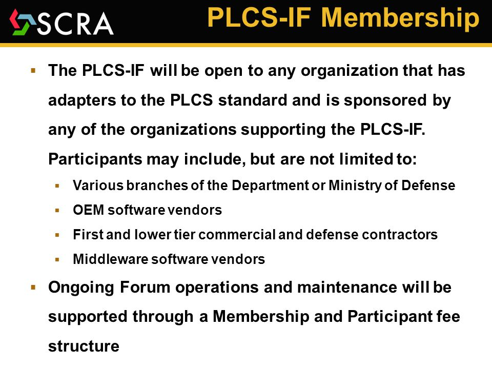 PLCS-IF Organization PLCS-IF Forum Director Technical Infrastructure & Support Management Infrastructure & Support PLCS-IF Governing Board PLCS-IF Advisory Board (e.g., rep.
