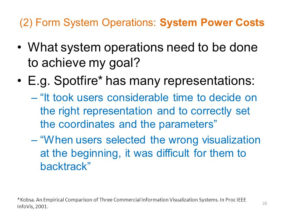 (2) Form System Operations: System Power Costs What system operations need to be done to achieve my goal.