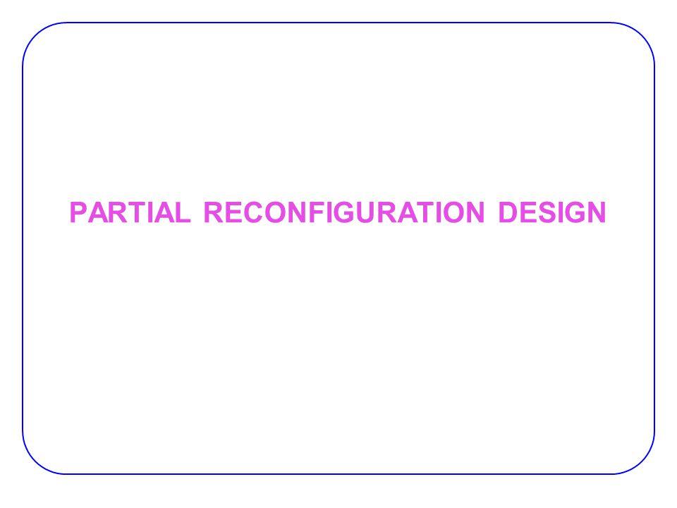 PARTIAL RECONFIGURATION DESIGN