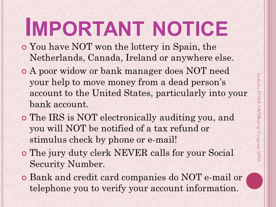 I MPORTANT NOTICE You have NOT won the lottery in Spain, the Netherlands, Canada, Ireland or anywhere else.