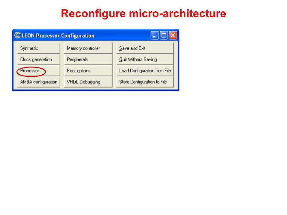 Reconfigure micro-architecture