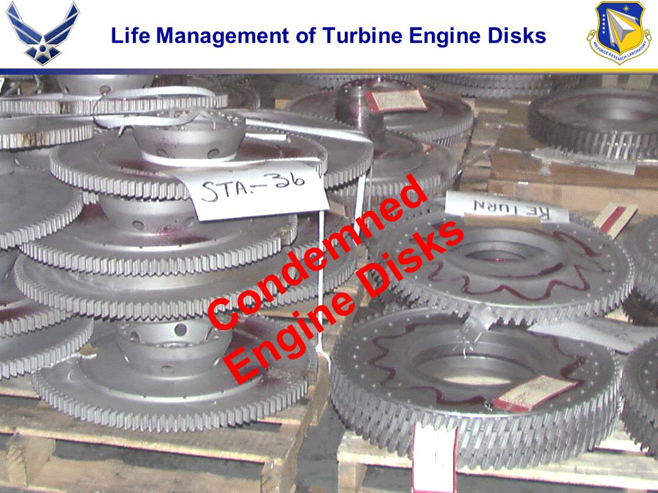 6 Life Management of Turbine Engine Disks Condemned Engine Disks