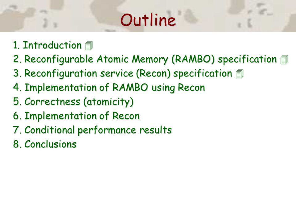 Outline 1. Introduction  2. Reconfigurable Atomic Memory (RAMBO) specification  3.