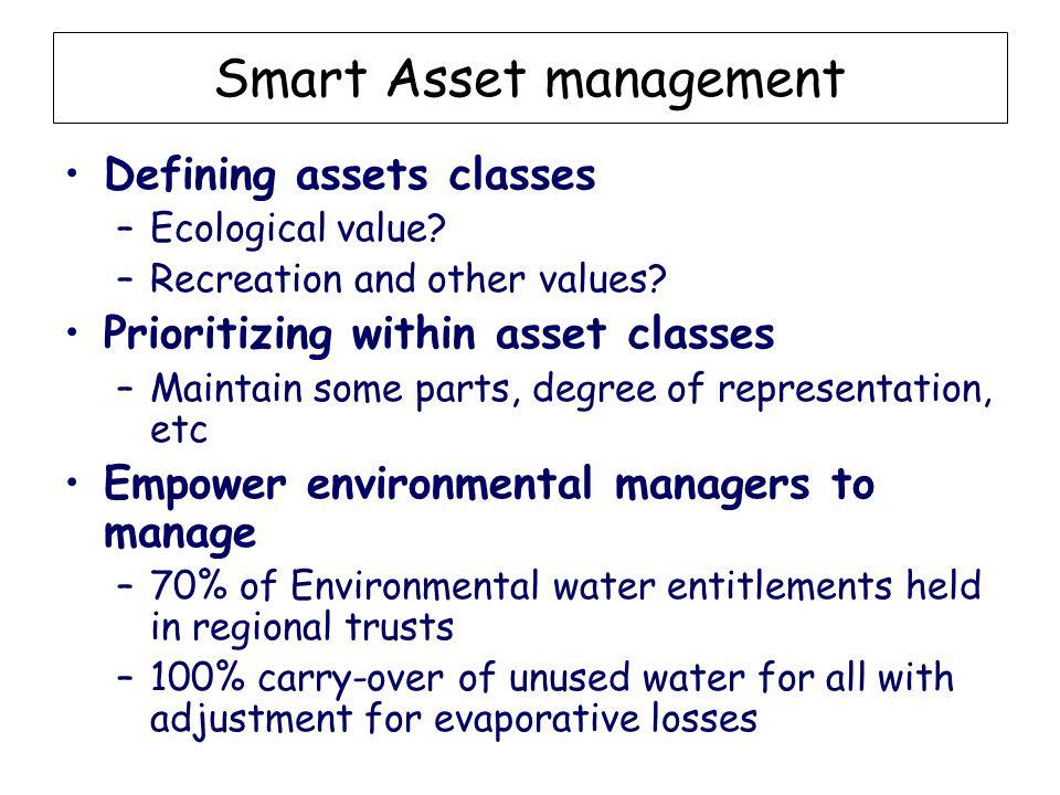 Smart Asset management Defining assets classes –Ecological value.