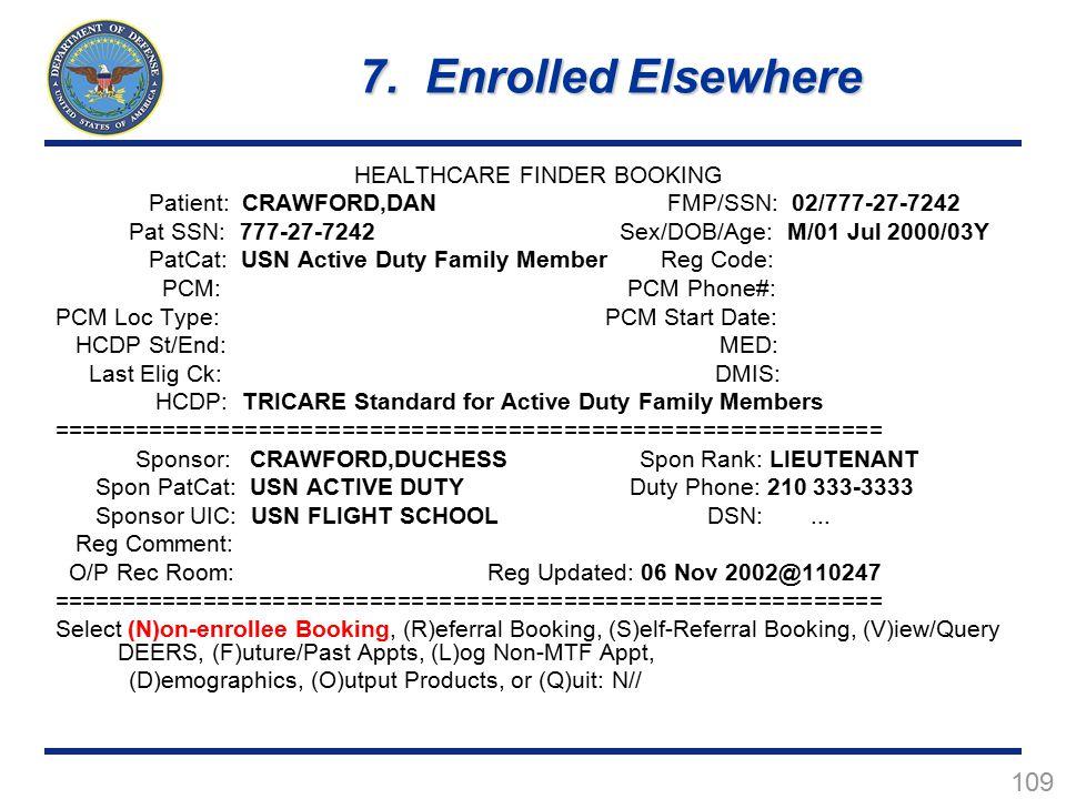 109 HEALTHCARE FINDER BOOKING Patient: CRAWFORD,DAN FMP/SSN: 02/777-27-7242 Pat SSN: 777-27-7242 Sex/DOB/Age: M/01 Jul 2000/03Y PatCat: USN Active Dut