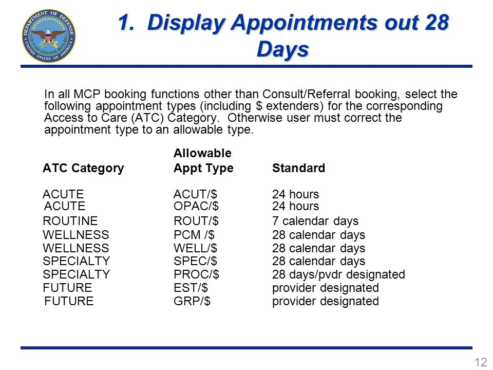 12 In all MCP booking functions other than Consult/Referral booking, select the following appointment types (including $ extenders) for the corresponding Access to Care (ATC) Category.