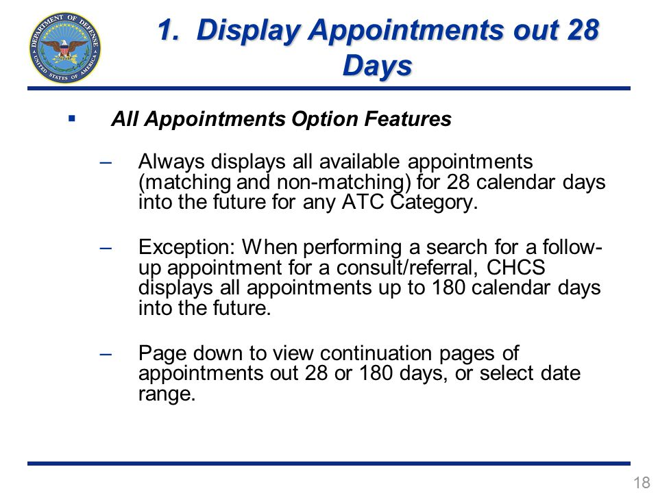 18  All Appointments Option Features –Always displays all available appointments (matching and non-matching) for 28 calendar days into the future for any ATC Category.