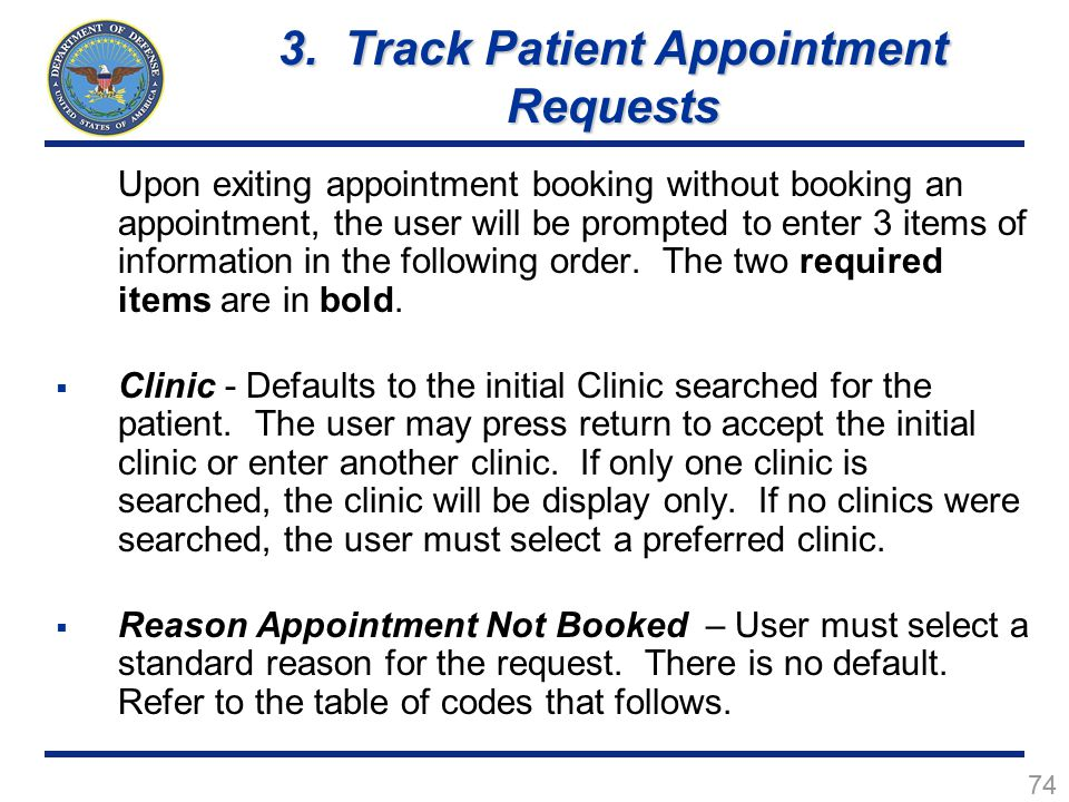74 Upon exiting appointment booking without booking an appointment, the user will be prompted to enter 3 items of information in the following order.