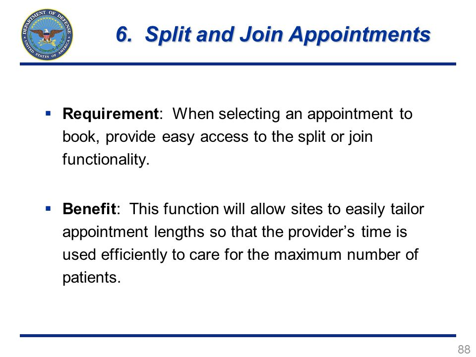 88  Requirement: When selecting an appointment to book, provide easy access to the split or join functionality.