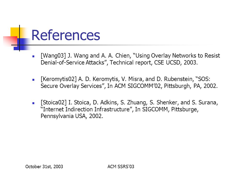 October 31st, 2003ACM SSRS 03 References [Wang03] J.