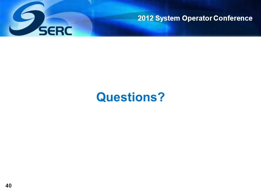 2012 System Operator Conference 40 Questions