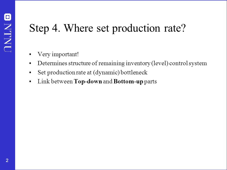 2 Step 4. Where set production rate. Very important.