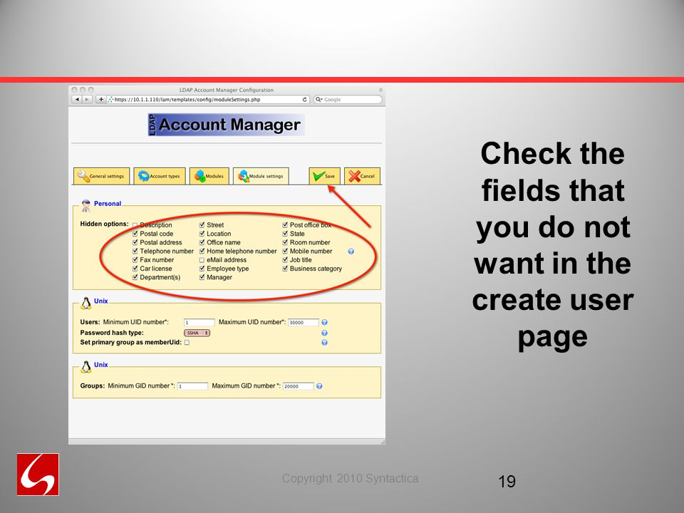 Copyright 2010 Syntactica 19 Check the fields that you do not want in the create user page